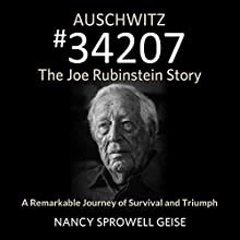 Auschwitz #34207: The Joe Rubinstein Story Audiobook by Nancy Sprowell Geise Narrated by Richard Rieman