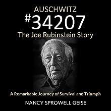 Auschwitz #34207: The Joe Rubinstein Story Audiobook by Nancy Sprowell Geise Narrated by Richard Rieman