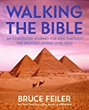 Walking the Bible (children's edition): An Illustrated Journey for Kids Through the Greatest Stories Ever Told (0060511192) by Feiler, Bruce