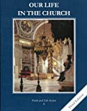img - for OUR LIFE IN THE CHURCH (GRADE 8) book / textbook / text book