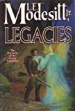 Legacies (Corean Chronicles, Book 1) (0765305615) by Modesitt, L. E.