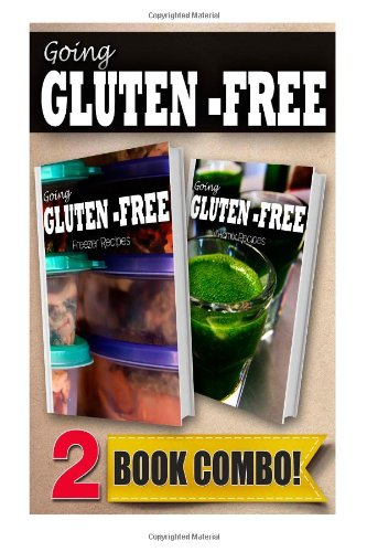 Gluten-Free Freezer Recipes And Gluten-Free Vitamix Recipes: 2 Book Combo (Going Gluten-Free)