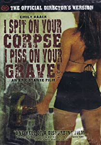 I Spit on Your Corpse, I Piss on Your Grave Official Director's Cut