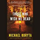 Those Who Wish Me Dead (       UNABRIDGED) by Michael Koryta Narrated by Robert Petkoff