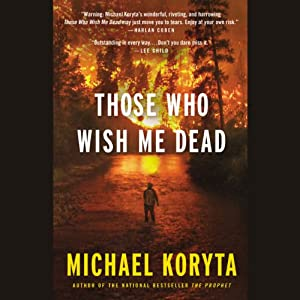 Those Who Wish Me Dead | [Michael Koryta]