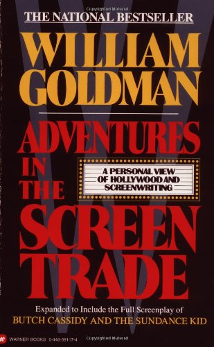Adventures in the Screen Trade: A Personal View of...