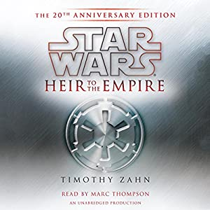 Star Wars: Heir to the Empire (20th Anniversary Edition), The Thrawn Trilogy, Book 1 Hörbuch
