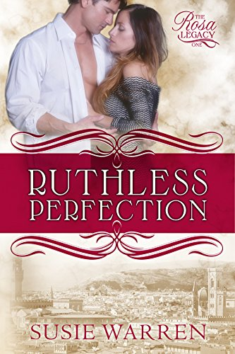 Book: Ruthless Perfection (The Rosa Legacy Book 1) by Susie Warren
