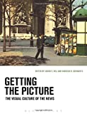 img - for Getting the Picture: The Visual Culture of the News book / textbook / text book