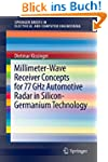 Millimeter-Wave Receiver Concepts For...