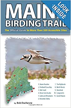 Maine Birding Trail: The Official Guide to More Than 260 Accessible Sites by Bob Duchesne