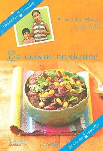 La Cuisine Mexicaine - Editions Solar