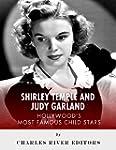 Shirley Temple and Judy Garland: Holl...