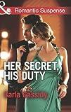 Her Secret, His Duty (Mills & Boon Romantic Suspense) (The Adair Legacy - Book 1)