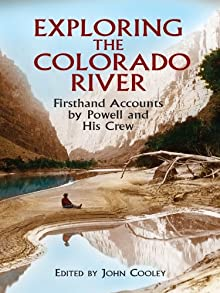 Exploring The Colorado River: Firsthand Accounts By Powell And His Crew (Dover Books On Travel, Adventure)