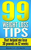 99 weight loss tips that helped me lose 30 pounds in 12 weeks