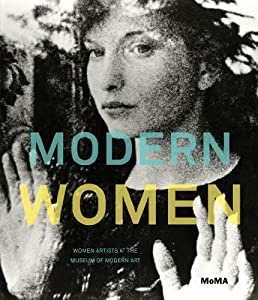 Modern Women: Women Artists at The Museum of Modern Art Cornelia Butler, Alexandra Schwartz and Griselda Pollock