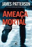 img - for Ameaca Mortal - Kill Alex Cross (Em Portugues do Brasil) book / textbook / text book