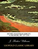 img - for Henry Hastings Sibley: a memoir, pp. 257-310 book / textbook / text book