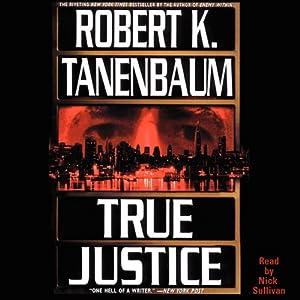True Justice | [Robert K. Tanenbaum]
