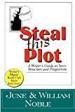 img - for Steal This Plot: A Writer's Guide to Story Structure and Plagiarism book / textbook / text book