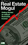 img - for Real Estate Mogul: Getting Started as a Mogul Real Estate Investor book / textbook / text book