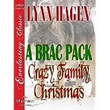 A Brac Pack Crazy Family Christmas [Brac Pack 24] (Siren Publishing Everlasting Classic ManLove) ~ Lynn Hagen