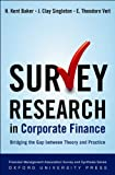 img - for Survey Research in Corporate Finance: Bridging the Gap between Theory and Practice (Financial Management Association Survey and Synthesis Series) book / textbook / text book
