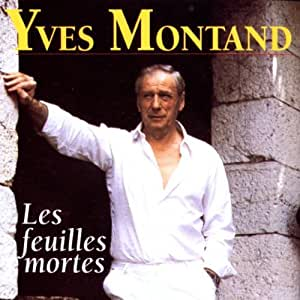 Les feuilles mortes yves montand musique for Le jardin yves montand
