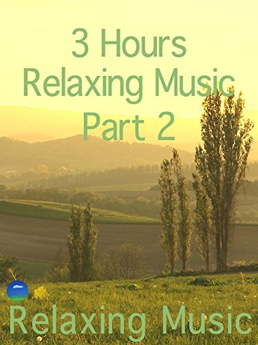 Relaxing Music 3 Hours ,Part 2,for meditation