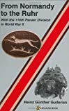 From Normandy to the Ruhr: With the 116th Panzer Division in World War II (0966638972) by Guderian, Heinz Gunther