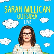 Sarah Millican: Outsider Live Performance by Sarah Millican Narrated by Sarah Millican