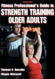 Fitness Professional's Guide to Strength Training Older Adults-2nd Edition