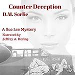 Counter Deception: Sue Lee Mystery, Book 3 | D.M. Sorlie