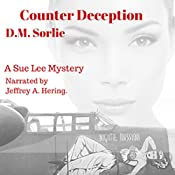 Counter Deception: Sue Lee Mystery, Book 3 | D.M. Sorlie