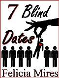 7 Blind Dates