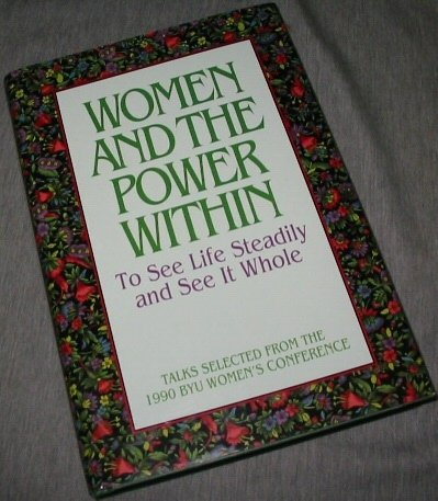 Women and the Power Within: To See Life Steadily and See It Whole, DAWN HALL ANDERSON, MARIE CORNWALL