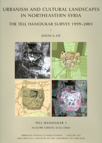 Tell Hamoukar, Volume 1: Urbanism and Cultural Landscapes in Northeastern Syria: The Tell Hamoukar Survey, 1999-2001 (ORIENTAL INSTITUTE PUBLICATIONS)