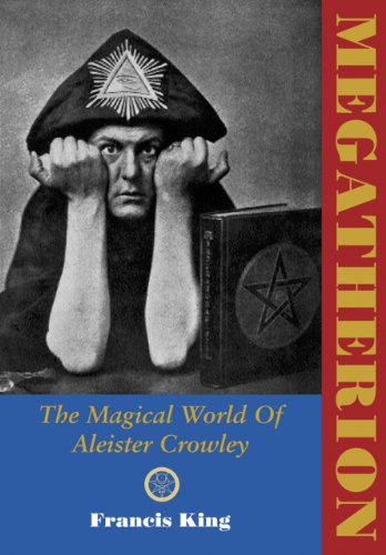 Megatherion: The Magickal World of Aleister Crowley
