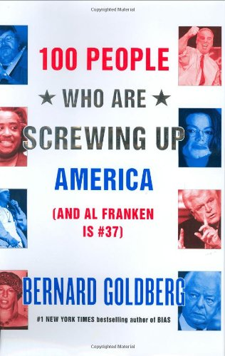 100 People Who Are Screwing Up America (And Al Franken Is #37)