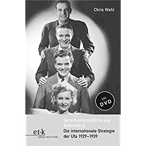 Sprachversionsfilme aus Babelsberg: Die internationale Strategie der Ufa 1929-1939