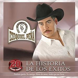 Ezequiel Pena - Historia De Los Exitos - Amazon.com Music