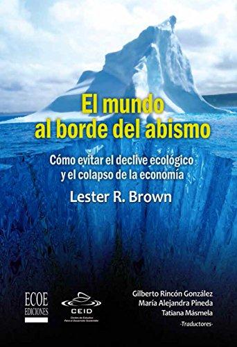 El mundo al borde del abismo, Cómo evitar el declive ecológico y el colapso de la economía: Ensayo ecológico y económico
