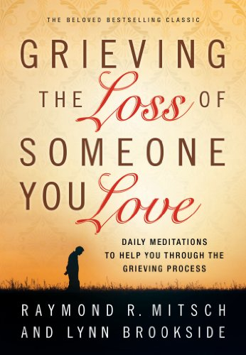 Grieving the Loss of Someone You Love: Daily Meditation to Help You Through the Grieving Process