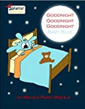 img - for Goodnight Goodnight Goodnight Baby Blue: Splatter and Friends book / textbook / text book