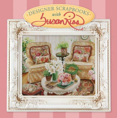Designer Scrapbooks with Susan Rios, Susan Rios