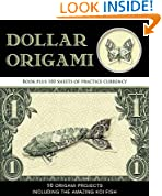 Dollar Origami: 10 Origami Projects Including the Amazing Koi Fish [With 100 Sheets] [DOLLAR ORIGAMI W/ORIGAMI PAPER] [Spiral]