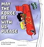 May the Force Be With Us, Please (A FoxTrot Collection) (0836217411) by Bill Amend