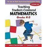 Teaching Student-Centered Mathematics: Grades K-3 ~ John A. Van de Walle