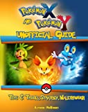 Pokemon x and Y unofficial Guide: Tips & Tricks,Strategy,Walkthrough